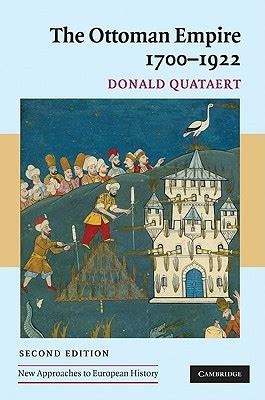 History Of Ottoman Empire Books by The Ottoman Empire 1700 1922 By Donald Quataert Reviews