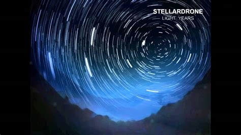 Stellardrone  Light Years Youtube