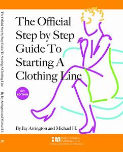 Official step by step guide to starting a clothing line for How to start a clothing label