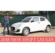 All New 2018 Maruti Swift LXI/LDI Base Variants Overview