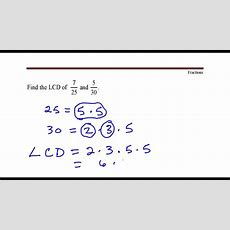 Example Of How To Find The Lcd Of Fractions With Denominators 25 And 30 Youtube
