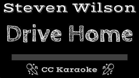 steven wilson drive home cc karaoke instrumental lyrics youtube
