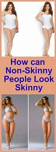 How Can Non-skinny People Look skinny