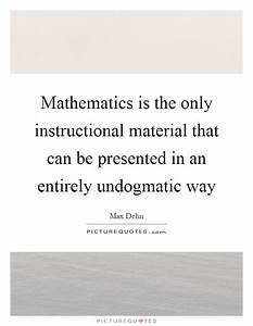 Mathematics is ... Instructional Material Quotes