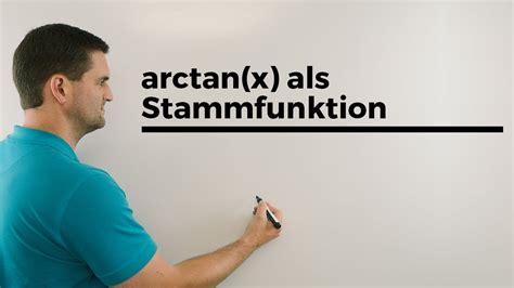 arctanx als stammfunktion integralrechnung