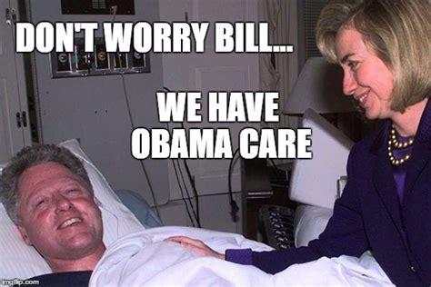 Bill Clinton Obama Meme - image tagged in hillary obama care clinton bill and hillary clinton barack obama imgflip