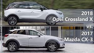 Opel Crossland 2018 : 2018 opel crossland x vs 2017 mazda cx 3 technical comparison youtube ~ Medecine-chirurgie-esthetiques.com Avis de Voitures