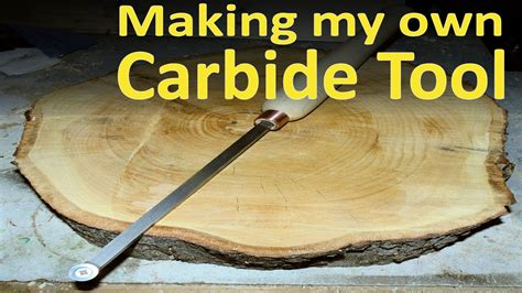 Making My Own Carbide Woodturning Tool Youtube