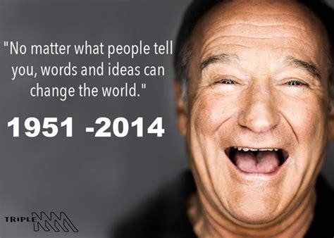 Meme Williams - robin williams birthday quotes quotesgram