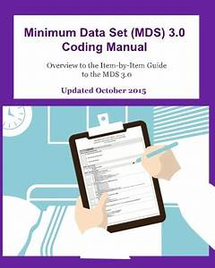 Minimum Data Set  Mds  3 0 Coding Manual  Overview To By