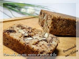 Farine De Lin Recette : gourmande sans gluten pain cake aux noix raisins et graines de lin ~ Medecine-chirurgie-esthetiques.com Avis de Voitures
