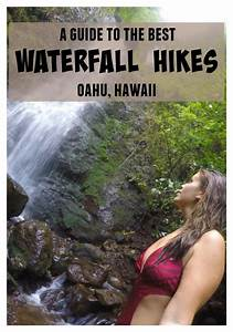 Waterfall Hikes On Oahu A Guide To 7 Of The Best Trails