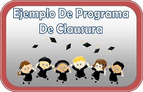 frases para clausura de primaria programa para la ceremonia de clausura escolar educaci 243 n