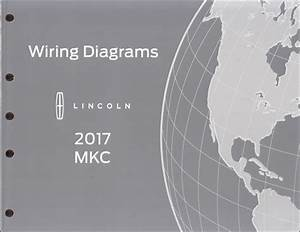 2017 Lincoln Mkc Wiring Diagram Manual Original