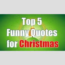 Top 5 Funny Christmas Quotes Youtube