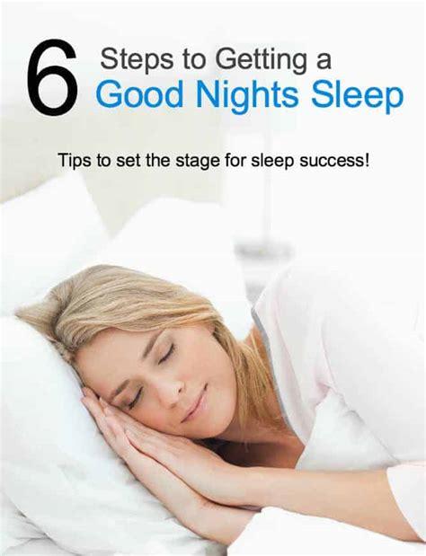 6 Steps To Getting A Good Nights Sleep