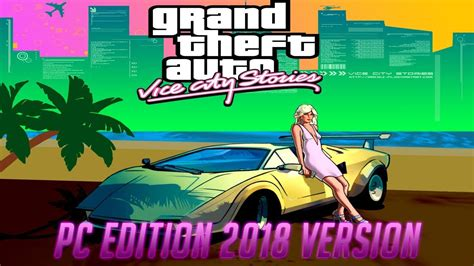 Gta Vice City Stories Pc Edition 2018 Version [ Standalone