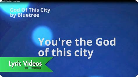 Bluetree  God Of This City (lyric Video) Chords Chordify