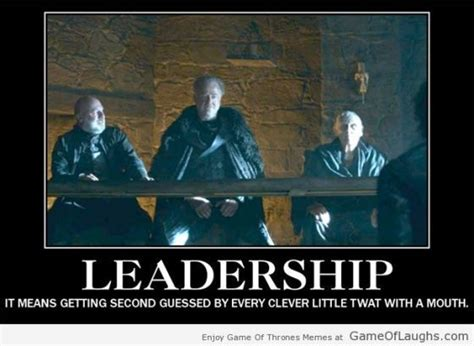 Leadership Memes - 75 best images about game of thrones on pinterest game of valar morghulis and jaime lannister