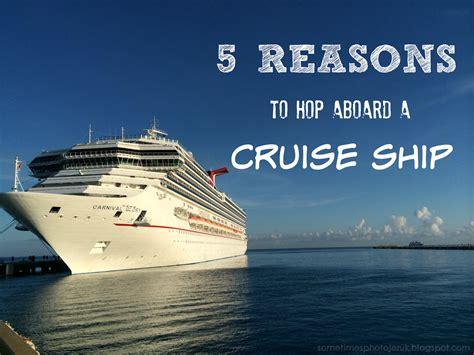 Sometimes Photojenik 5 Reasons To Hop Aboard A Cruise Ship