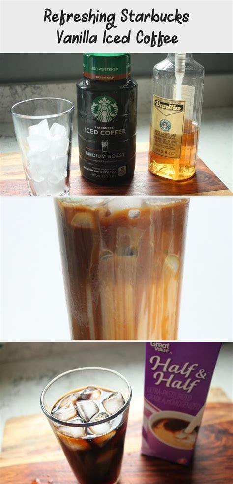 Ingredients for make starbucks vanilla iced coffee: Refreshing Starbucks Vanilla Iced Coffee   Vanilla iced coffee, Starbucks vanilla iced coffee ...