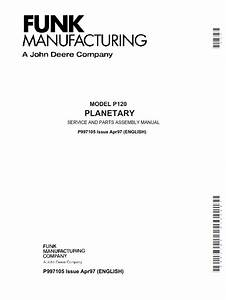 John Deere P120 Planetary Service  U0026 Parts Assembly Manual