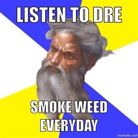 Smoke Weed Everyday Meme - dre takes this meme over not snoop quot lion quot smoke weed everyday know your meme