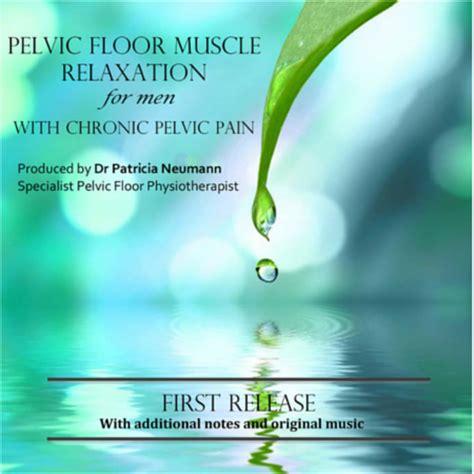 pelvic floor relaxation cd for chronic pelvic pain in men