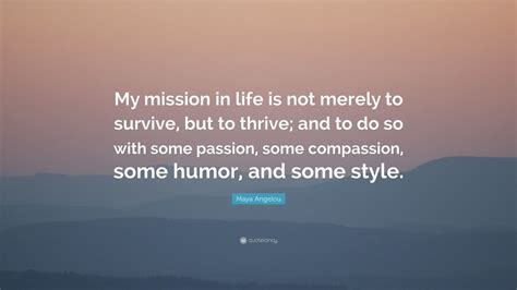 maya angelou quote  mission  life