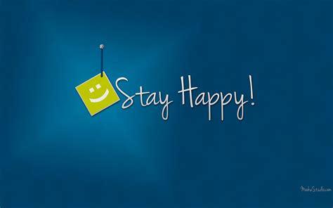 Hd Happy Desktop Wallpaper by Stay Happy Hd Wallpaper One Hd Wallpaper Pictures