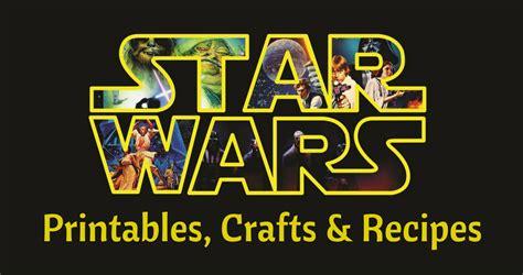 star wars  printables crafts recipes southern savers