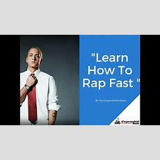 Learn How To Rap Fast  Part 3 Rapping Techniques Youtube