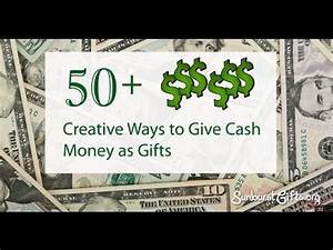 50 Creative Ways to Give Cash Money as Gifts