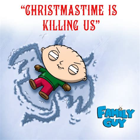 """Family Guy  Christmastime Is Killing Us (from """"family Guy"""