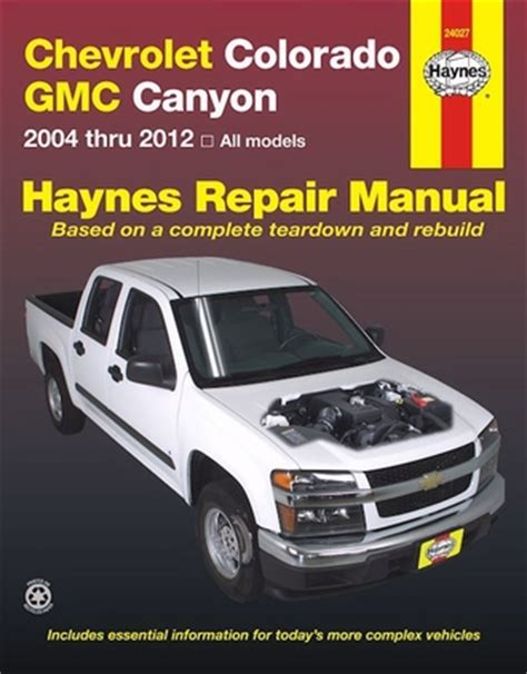 free car manuals to download 2012 gmc canyon windshield wipe control chevrolet colorado gmc canyon repair manual 2004 2012 haynes