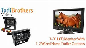 Wired Single Or Dual Backup Camera For Horse Trailers From  Tadibrothers Com