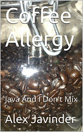 Intolerance to coffee is not that uncommon and can manifest differently in each person, while an allergy to coffee is less common but not unheard of, adds dempsey. How To Diagnose And Manage Your Caffeine Allergy - Tips ...