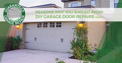 diy garage door repair st garage door repair part 3 on why the pros