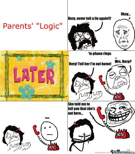 Memes About Parents - parents logic by bitchesplease meme center