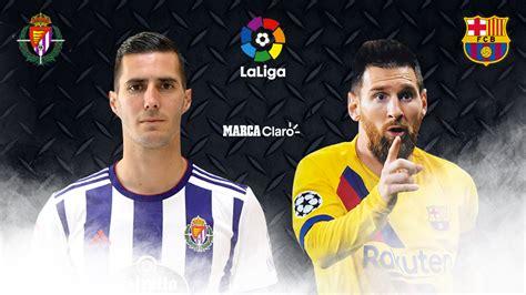 La Liga Española: Valladolid vs Barcelona: resumen ...