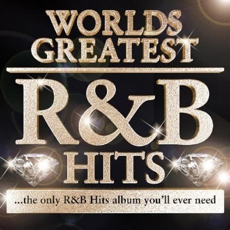 40  Worlds Greatest R & B Hits  The Only R&b Album You