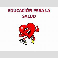 Educación Para La Salud Power Point