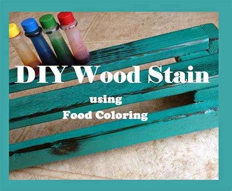 does food coloring stain my american confessions diy wood stain using food coloring