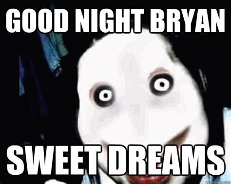 Sweet Dreams Meme - sexy good night sweet dreams memes