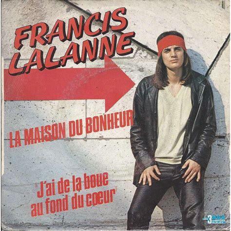 la maison du bonheur et j ai de la boue au fond du coeur de francis lalanne sp chez boncla01