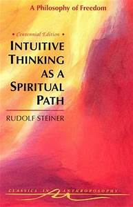 Intuitive Thinking as a Spiritual Path: A Philosophy of ...