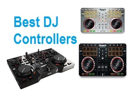 top 15 best dj controllers in 2018 complete guide