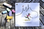 Ish by Peter H Reynolds - Book Review - Rhubarb and Wren