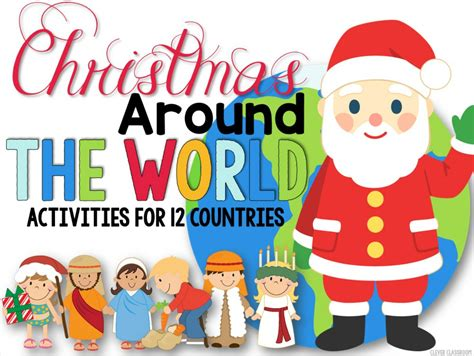 Christmas Around The World  Clever Classroom Blog