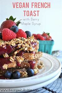Vegan French Toast with Berry Maple Syrup | Recipe ...